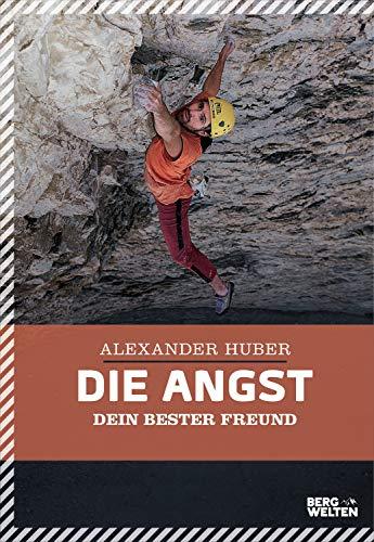 """""""Die Angst dein bester Freund"""" Das neue Buch von Alex Huber"""